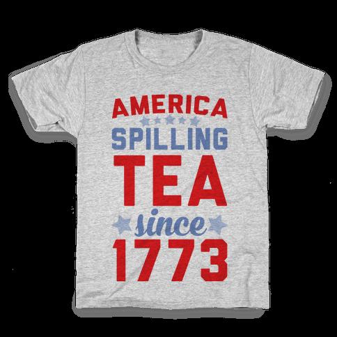 America: Spilling Tea Since 1773 Kids T-Shirt