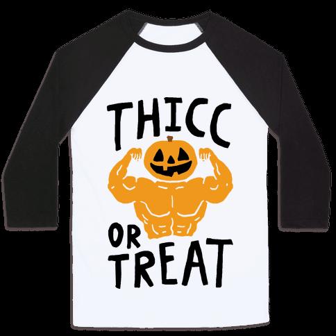 Thicc Or Treat Halloween Baseball Tee