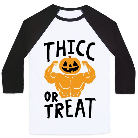 Thicc Or Treat Halloween Baseball Tee