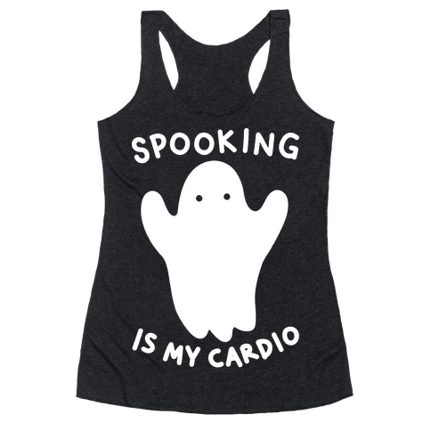 Spooking Is My Cardio Racerback