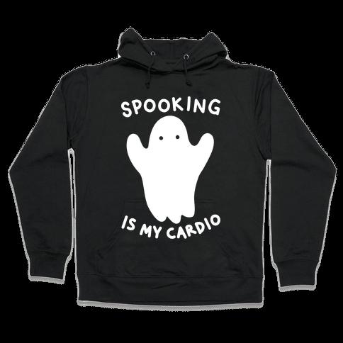 Spooking Is My Cardio Hooded Sweatshirt