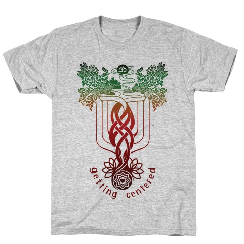 Getting Centered T-Shirt