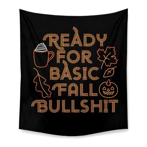 Ready For Basic Fall Bullshit Tapestry
