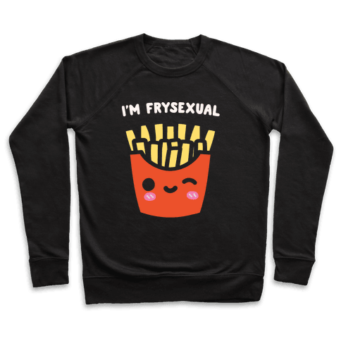 I'm Frysexual White Print Pullover