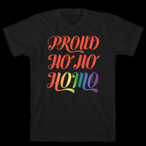 Proud Ho Ho HOMO Mens T-Shirt
