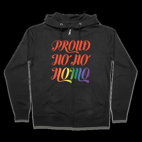 Proud Ho Ho HOMO Zip Hoodie