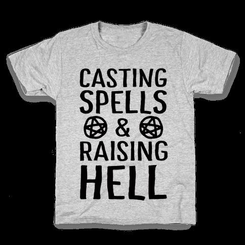 Casting Spells And Raising Hell Kids T-Shirt