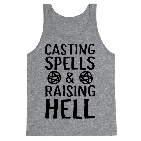 Casting Spells And Raising Hell Tank Top