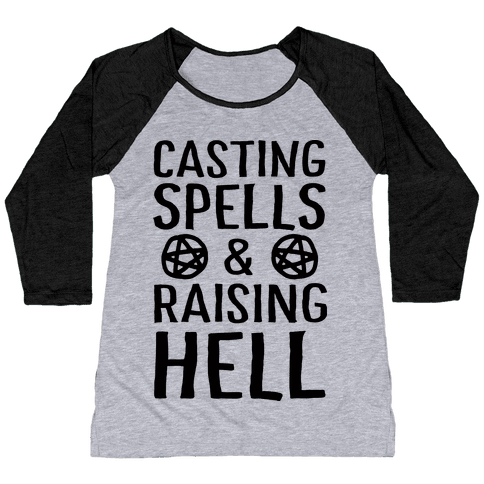 Casting Spells And Raising Hell Baseball Tee