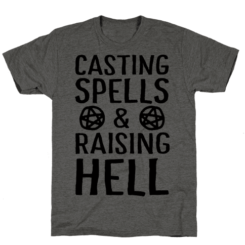 Casting Spells And Raising Hell Mens T-Shirt