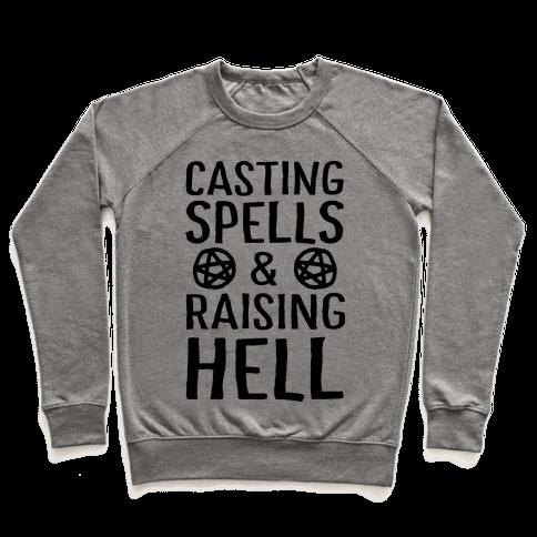 Casting Spells And Raising Hell Pullover