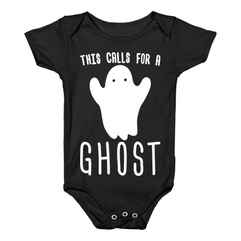This Calls For A Ghost Baby Onesy