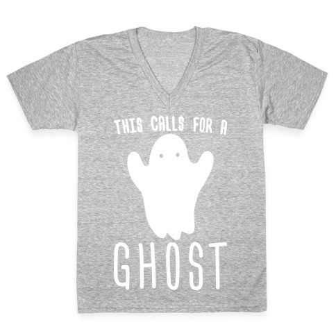This Calls For A Ghost V-Neck Tee Shirt