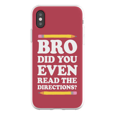 Bro Did You Even Read The Directions Teacher Phone Flexi-Case