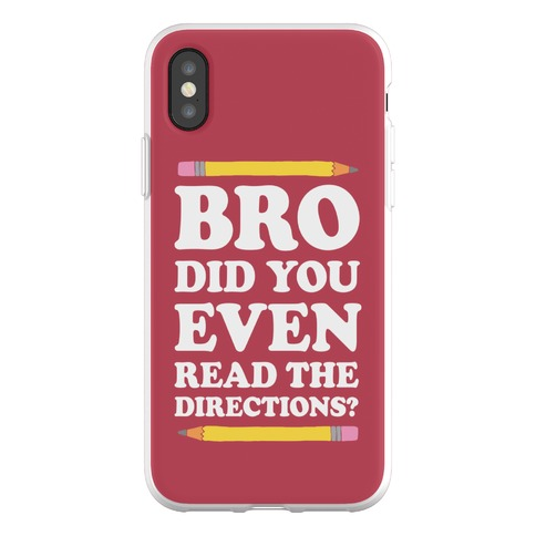 Bro Did You Even Read The Directions Phone Flexi-Case