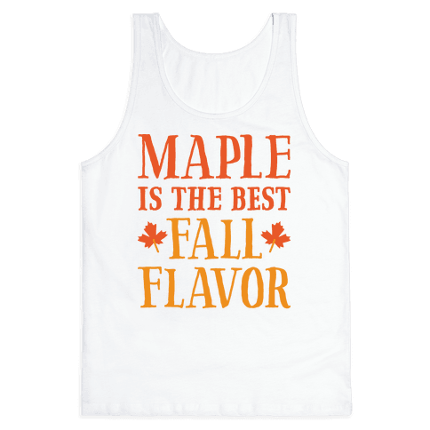 Maple Is The Best Fall Flavor Tank Top