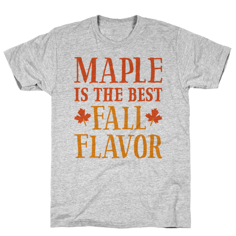 Maple Is The Best Fall Flavor Mens T-Shirt