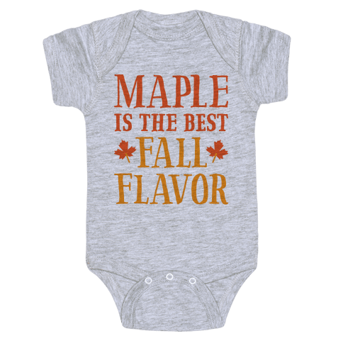 Maple Is The Best Fall Flavor Baby Onesy
