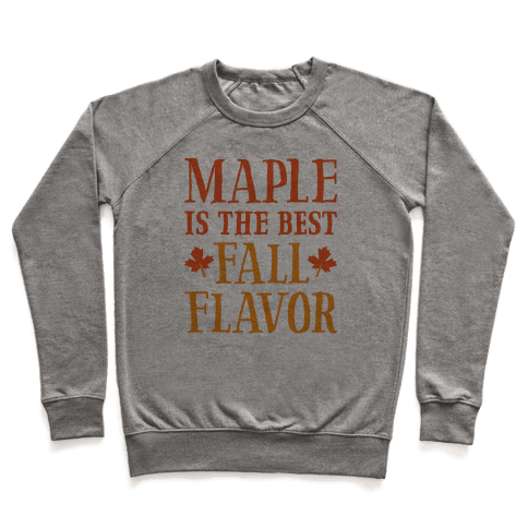 Maple Is The Best Fall Flavor Pullover
