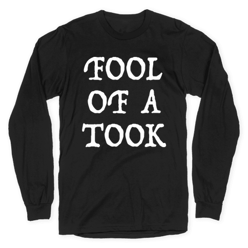 """""""Fool of a Took"""" Gandalf Quote Long Sleeve T-Shirt"""