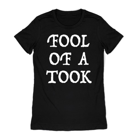 """""""Fool of a Took"""" Gandalf Quote Womens T-Shirt"""