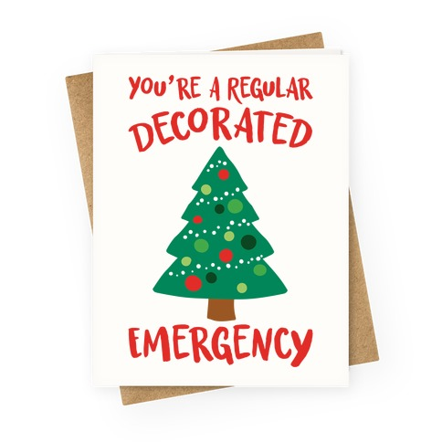You're A Regular Decorated Emergency Parody Greeting Card