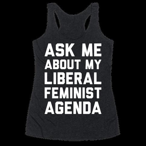 Liberal Feminist Agenda Racerback Tank Top