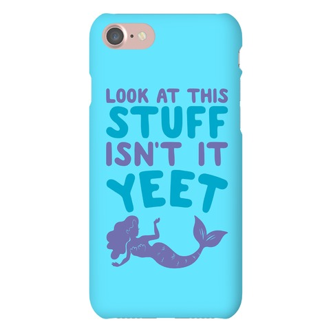 Look At This Stuff Isn't It Yeet Parody Phone Case