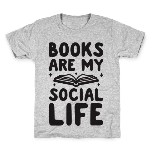 Books Are My Social Life Kids T-Shirt