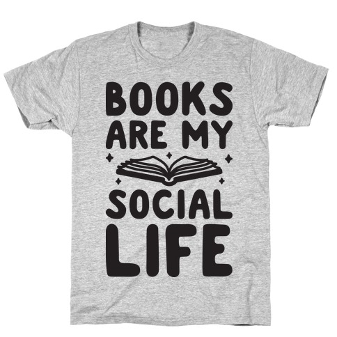 Books Are My Social Life T-Shirt