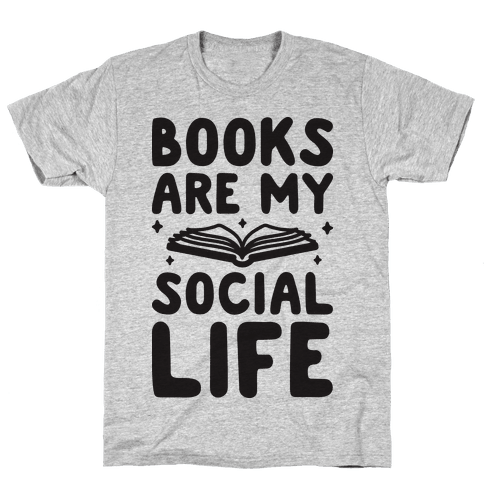 Books Are My Social Life Mens T-Shirt