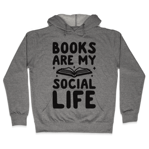 Books Are My Social Life Hooded Sweatshirt