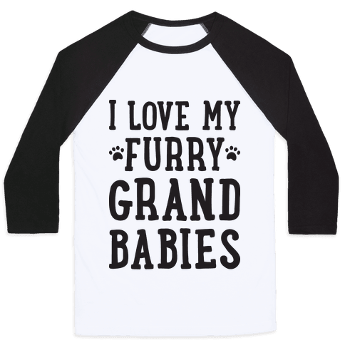 I Love My Furry Grandbabies Baseball Tee