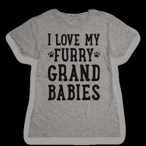 I Love My Furry Grandbabies Womens T-Shirt