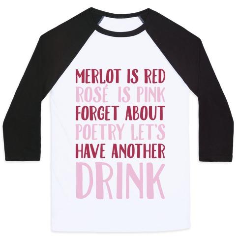 Merlot Is Red Rose' is Pink Baseball Tee