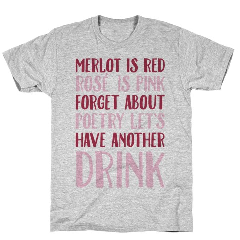 Merlot Is Red Rose' is Pink T-Shirt