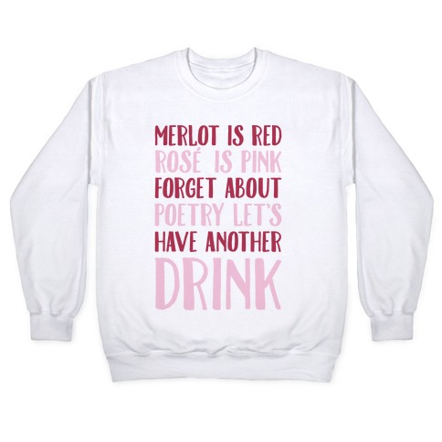 Merlot Is Red Rose' is Pink Pullover