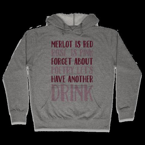 Merlot Is Red Rose' is Pink Hooded Sweatshirt