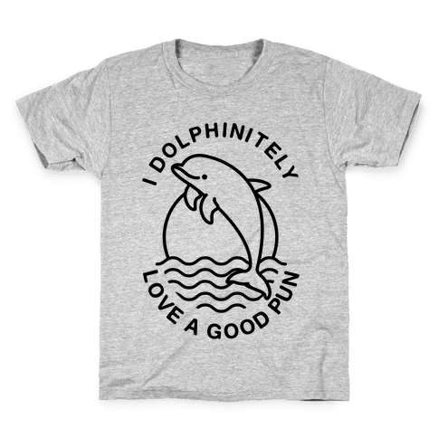 I Dolphinitely Love a Good Pun  Kids T-Shirt