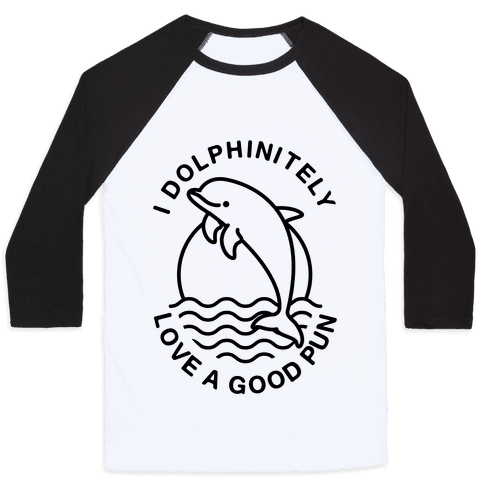 I Dolphinitely Love a Good Pun  Baseball Tee