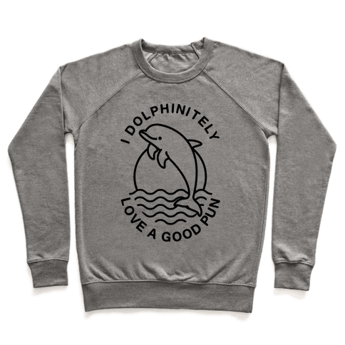 I Dolphinitely Love a Good Pun  Pullover