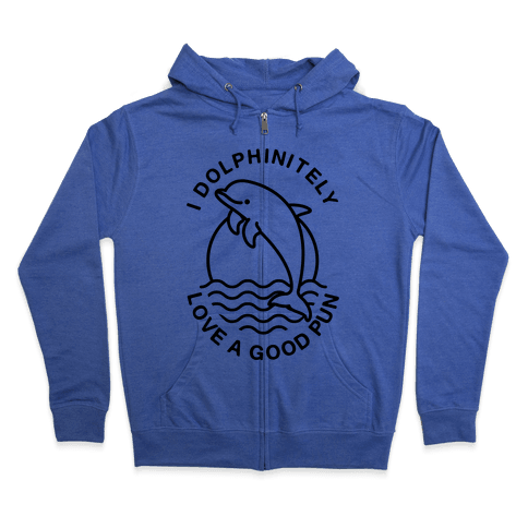 I Dolphinitely Love a Good Pun  Zip Hoodie