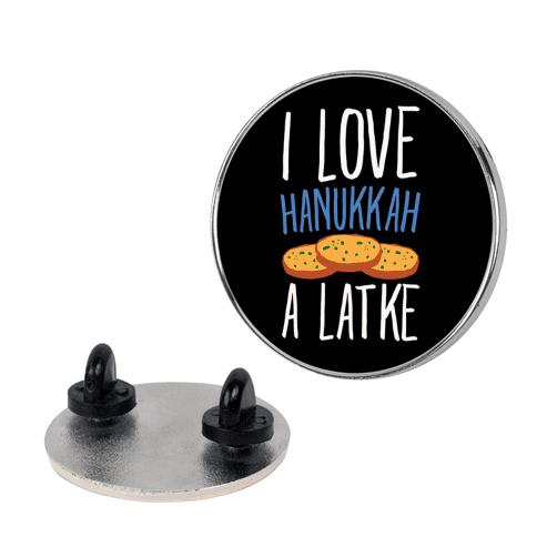 I Love Hanukkah A Latke Parody pin