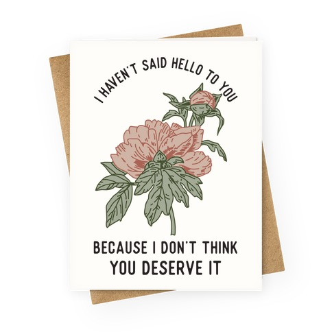 I Haven't Said Hello Greeting Card