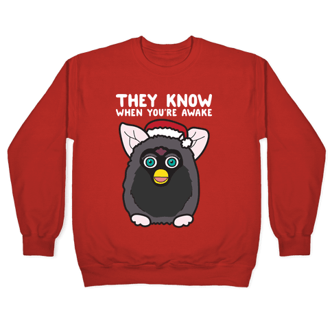 They Know When You're Awake - Furby Pullover