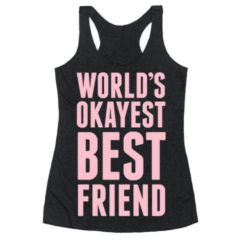 World's Okayest Best Friend Racerback Tank Top