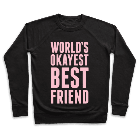 World's Okayest Best Friend Pullover