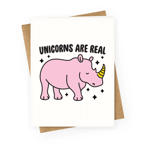 Unicorns Are Real Greeting Card
