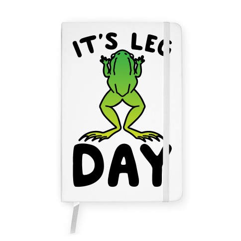It's Leg Day Frog Parody Notebook