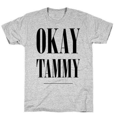 Ok Tammy Mens T-Shirt
